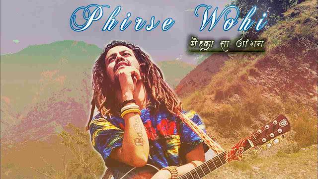 Phirse Wohi Song Lyrics-Hansraj Raghuwanshi