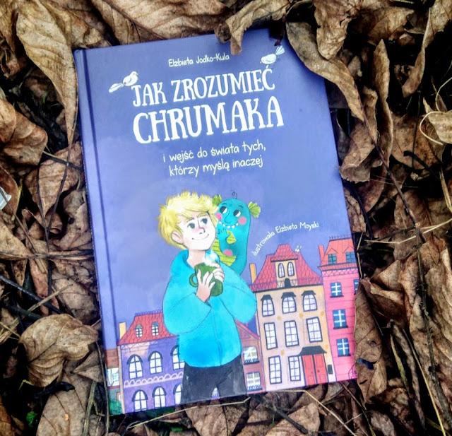 Wydawnictwo Skrzat: Elżbieta Jodko - Kula - Jaz zrozumieć Chrumaka i wejść do świata tych, którzy myślą inaczej.