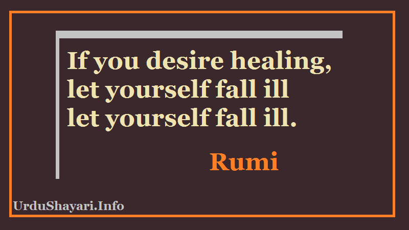 Rumi Quotes on Healing - let yourself fall it