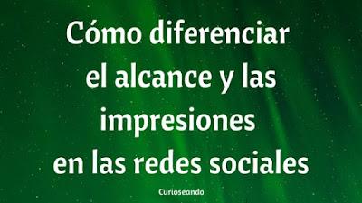 como-diferenciar-alcance-impresiones-en-redes-sociales
