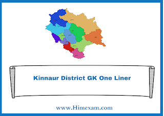Kinnaur District GK One Liner