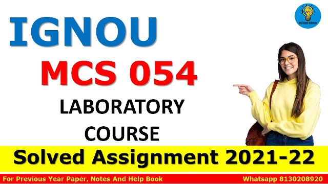 MCS 054 LABORATORY COURSE Solved Assignment 2021-22