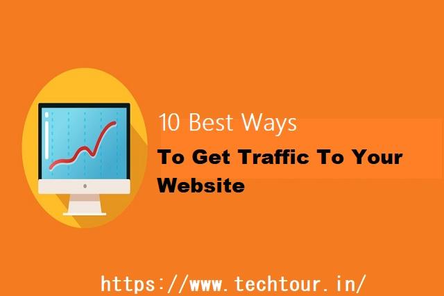10 Best Ways To Get Traffic To Your Website