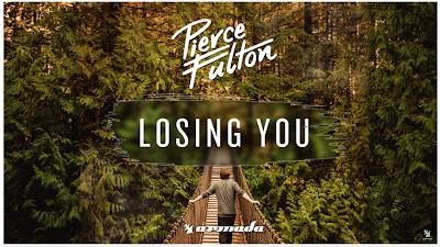 Pierce Fulton - Losing You ( Armada Music )