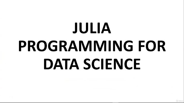Julia Programming For Data Science & Machine Learning :Julia