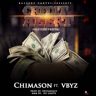 Chimason - Credit Alert (Hustler's Prayer) ft. Vybz