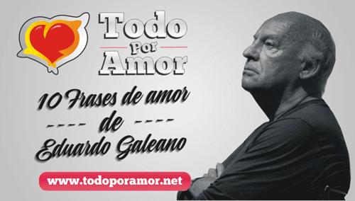 Frases de amor de Eduardo Galeano