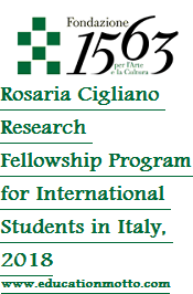 Rosaria Cigliano Research Fellowship Program in Italy, 2018-19, Description, Eligibility Criteria, Method of Applying, Deadline, Field of Study, Online Application