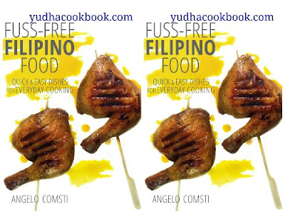 Download ebook Fuss-Free Filipino Food : Quick & Easy Dishes for Everyday Cooking