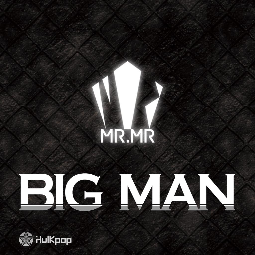 [Single] 미스터미스터 (MR.MR) – BIG MAN