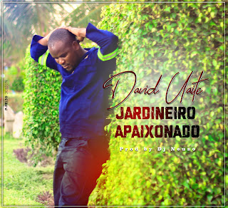 David Uaite – Jardineiro Apaixonado ( 2019 ) [DOWNLOAD]