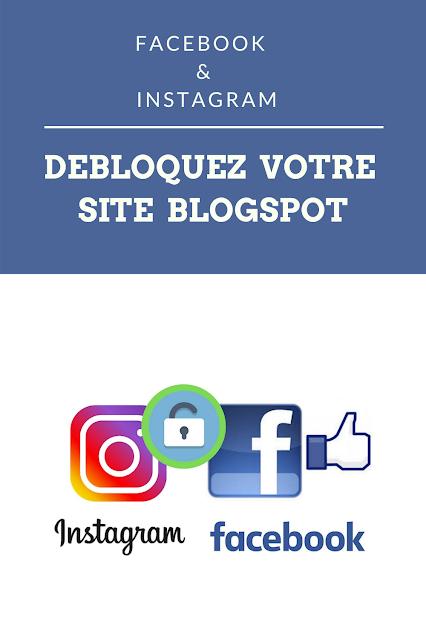 Débloquer site blogger, blogspot, sur Facebook et Instagram