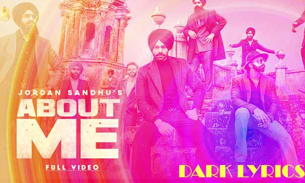 About Me Lyrics Jordan Sandhu About Me Is Latest Punjabi Song Sung By Jordan Sandhu And Lyrics Of About Me Is Written By Rav Hanjra And Music Of About Me Is Composed By Snappy.