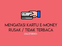 Cara Mengatasi Kartu E-Money yang Rusak dan Tidak Terbaca