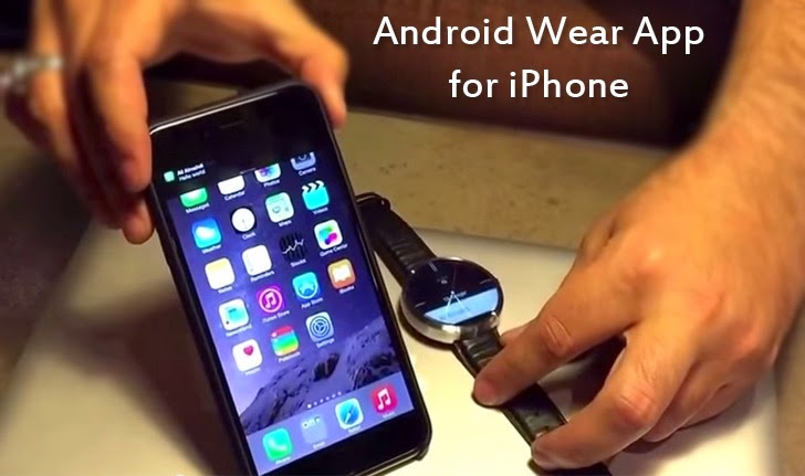 Android Wear App for iPhone and iPad compatibility may Launch Soon