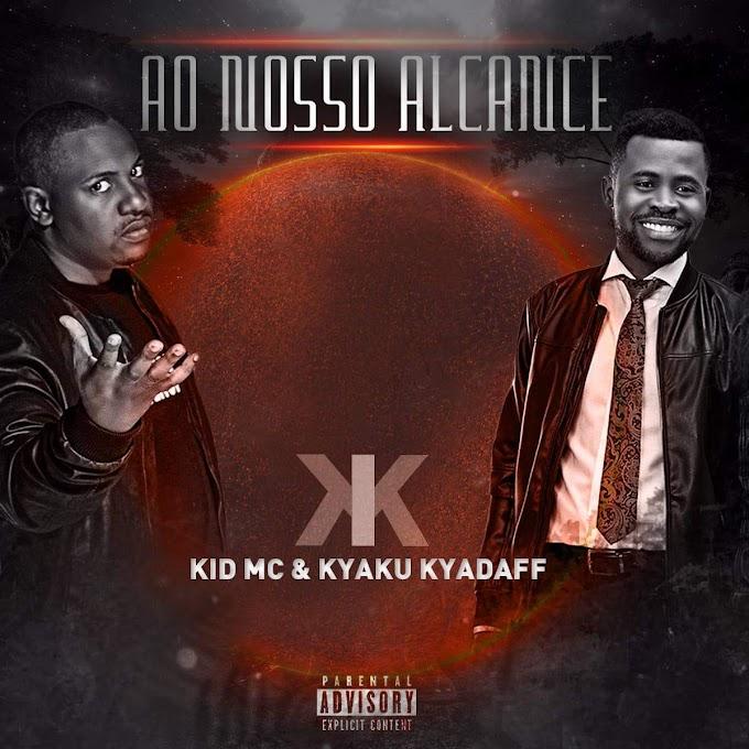 Kid MC & Kyaku Kyadaff - Ao Nosso Alcance |Download Mp3