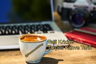 Tatlı Krizine Tarçınlı Kahve Tarifi