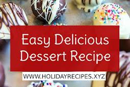 Easy Delicious Dessert Recipe