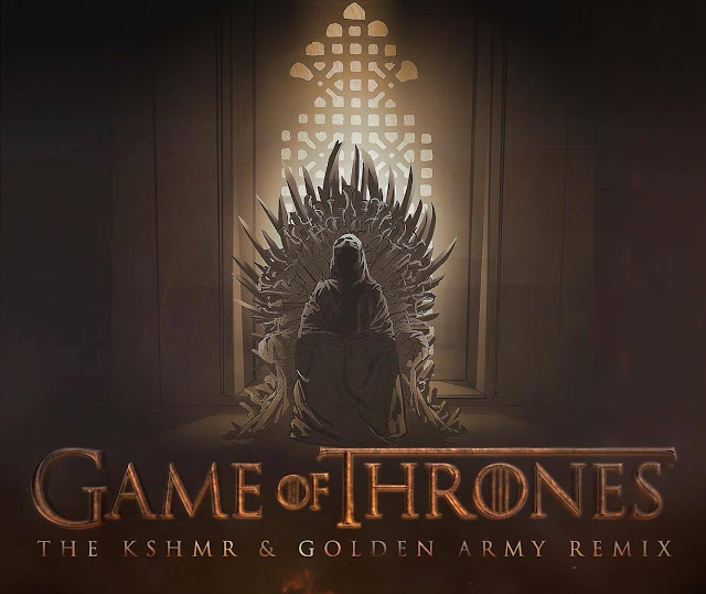 Game Of Thrones Kshmr And Golden Army Remix To Release This Friday