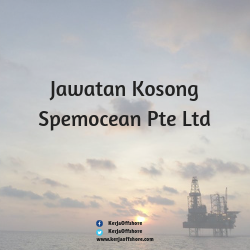 Jawatan Kerja Kosong Offshore Oil & Gas Spemocean Pte Ltd