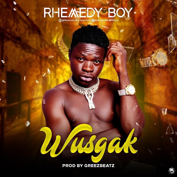 [Music] Rhemedy Boy - WusGak (Prod. by Greezbeatz) #Pryme9jablog