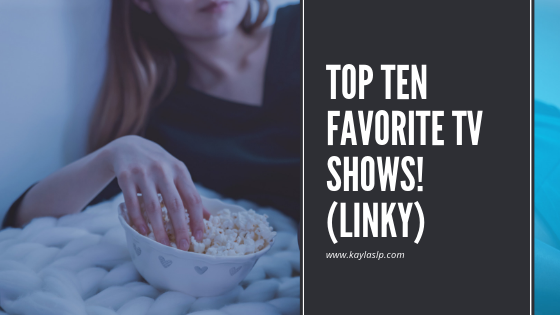 Top Ten Favorite TV Shows! (Linky)