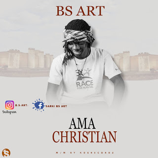 Gospel Music: B.s Art - Ama Christian