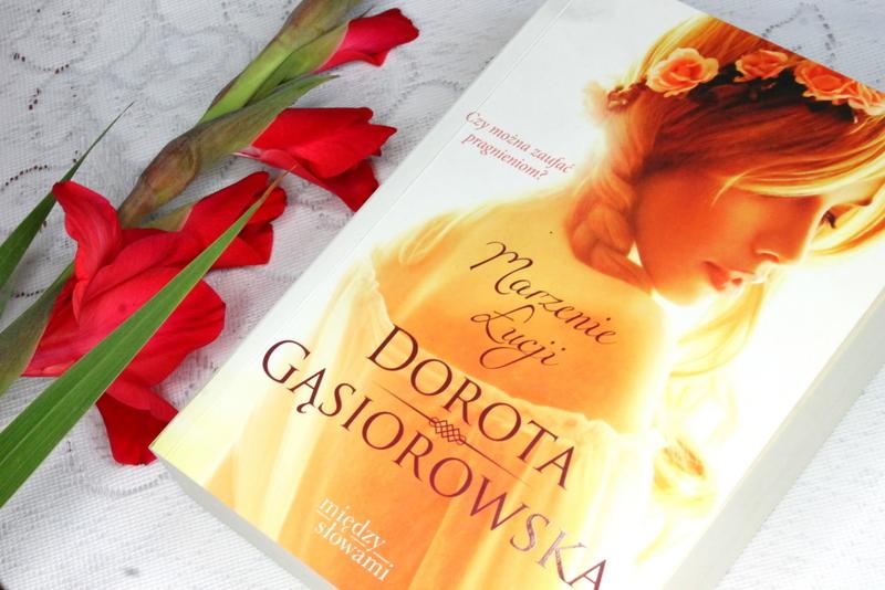 Marzenie Łucji Dorota Gąsiorowska