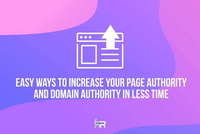 increase your page authority and domain authority in less time