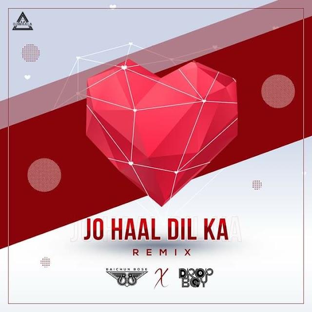JO HAAL DIL KA - REMIX - DJ BAICHUN X DROP BOY