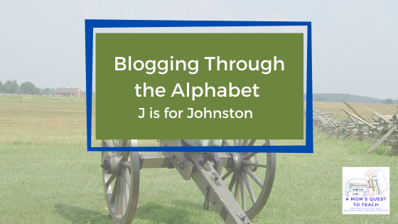 A Mom's Quest to Teach logo: photo of cannon;  Blogging Through the Alphabet: J is for Johnston