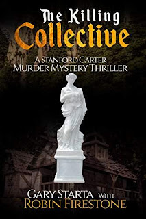 The Killing Collective: A Stanford Carter Murder Mystery Thriller - A Gripping, Stand Alone, Character-Driven FBI Crime Thriller by by Gary Starta and Robin Firestone
