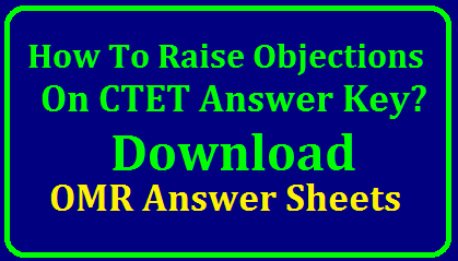 Raise Objections to CTET Answer Key 2019 by 26 July/2019/07/how-to-raise-objections-on-ctet-answer-key-ctet-omr-answer-sheets-download-ctet.nic.in.html