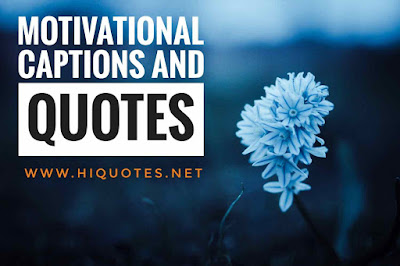 Motivational Captions And Quotes