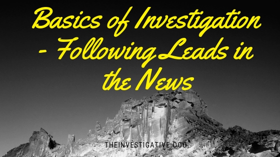 Basics of Investigation - Following Leads in the News