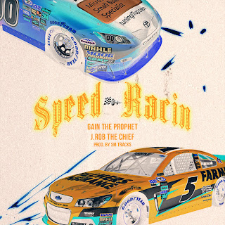 New Video: Gain The Prophet - Speed Racin Featuring J.Rob The Chief