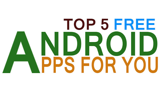 free android apps, free android apps download, free android apps market, free android apps download for mobile, best free android apps all time, top 5 free android apps, top 5 free android apps for you,