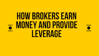 How brokers earn money and provide leverage
