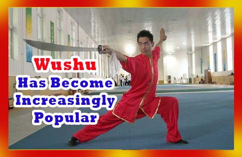 Wushu Has Become Increasingly Popular