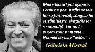 Maxima zilei: 7 aprilie - Gabriela Mistral