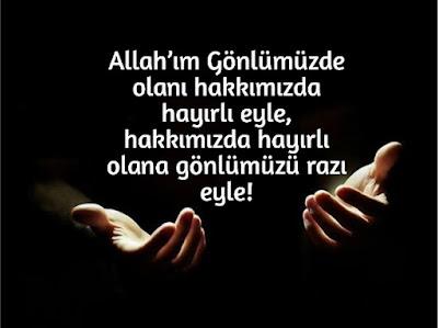 Allah'ım Gönlümüzde olanı hakkımızda hayırlı eyle, hakkımızda hayırlı olana gönlümüzü razı eyle, Amin, dua, günün duası, evlilik duası, kısmet duası