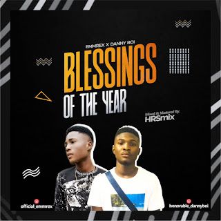 Blessings of the Year_ emmrex ft Dannyboi mp3.img