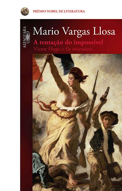 A tentação do impossível - Mario Vargas Llosa