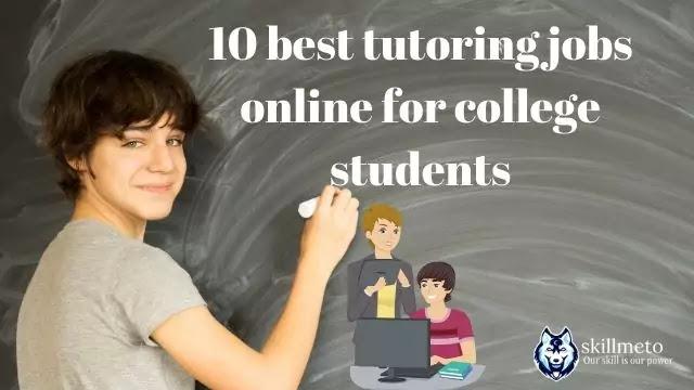 10 best tutoring jobs online for college students