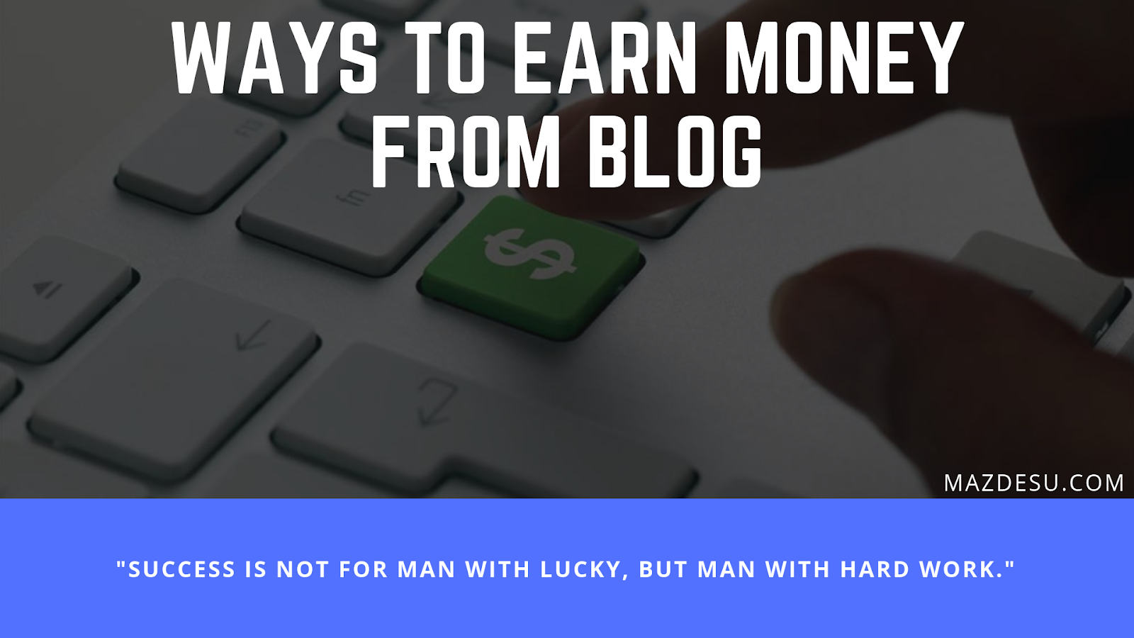 6 Ways to Earn Money Using Blog