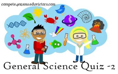 General Science Quiz - 2 (#generalscience)(#compete4exams)(#eduvictors)(#sciencequiz)