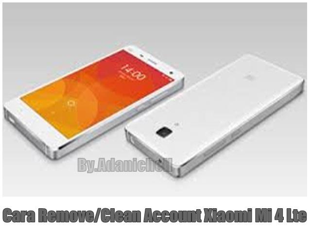 Cara Remove/Clean Account Xiaomi Mi 4 Lte
