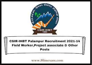 CSIR-IHBT Palampur Recruitment 2021-14 Field Worker,Project associate & Other Posts