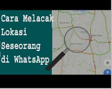 Cara Melacak Lokasi Seseorang di WhatsApp 1