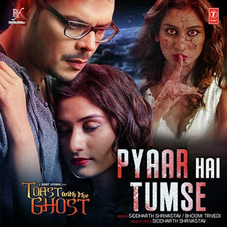 Pyaar Hai Tumse - Toast With The Ghost (2017)